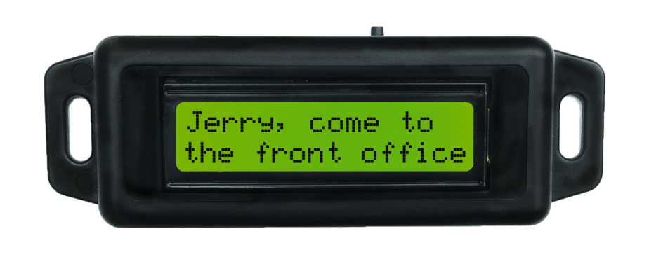 "Device displays the custom message, ""Jerry, come to the front office""."